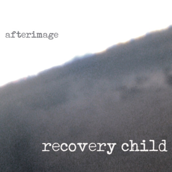 Recovery Child - Afterimage